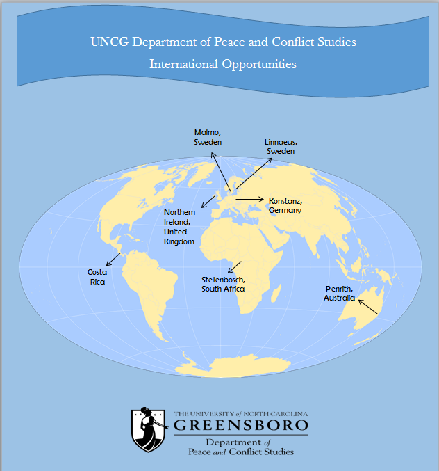 UNCG Department of Peace and Conflict Studies International Opportunities: Costa Rica, Northern Ireland, Molmo Sweden, Linnoeus Sweden, South Africa, Konstanz Germany, Australia