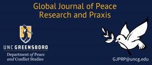 Banner for the Global Journal of Peace Research and Praxis. the UNCG Peace and Conflict Studies Logo is in the bottom left corner and the website is in the bottom right. GJPRP@uncg.edu