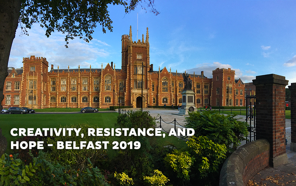 creativity, resistance, hope belfast 2019