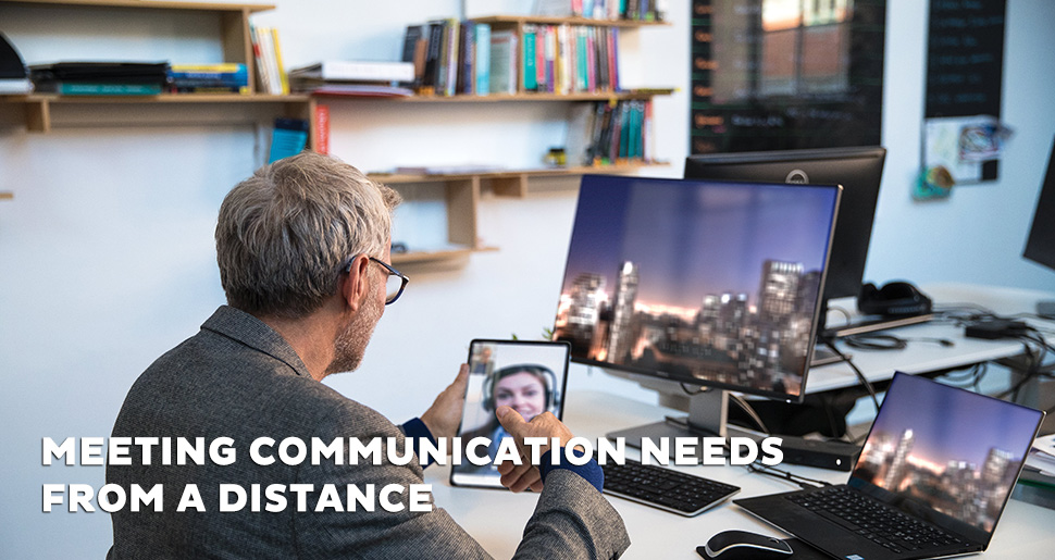 meeting-communication-needs-from-a-distance