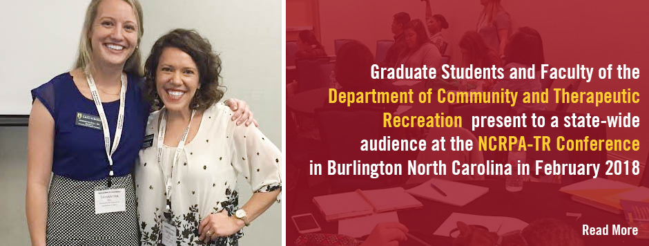 Graduate Students and Faculty of Community and Therapeutic Recreation present to a state-wide audience at the NCRPA-TR Conference in Burlington NC in February 2018
